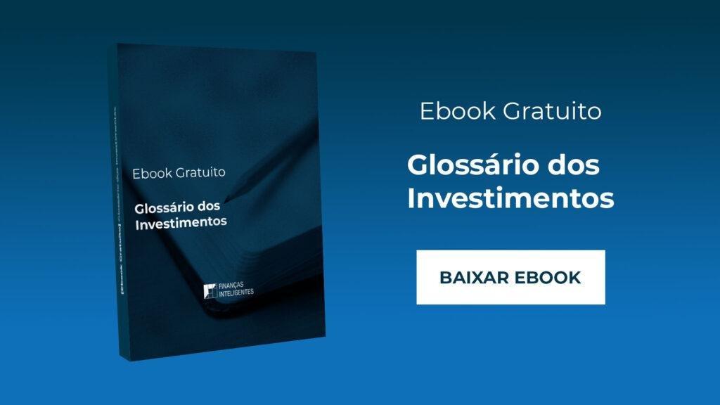 Glossário dos Investimentos: os termos do mercado financeiro